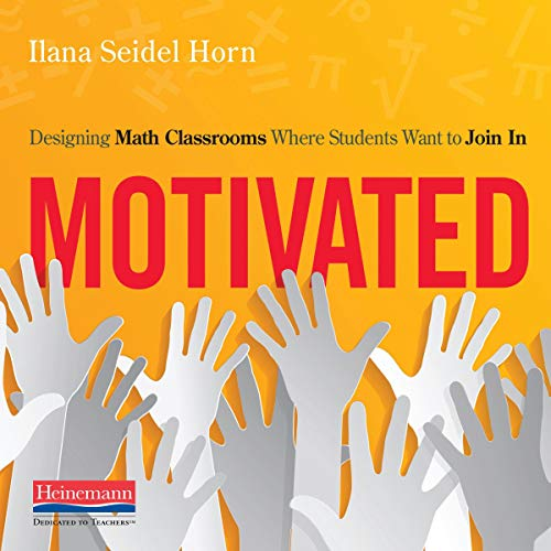 Motivated: Designing Math Classrooms Where Students Want to Join In audiobook cover art