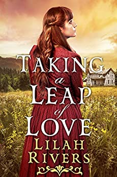 Taking a Leap of Love: An Inspirational Historical Western Romance Book by [Lilah Rivers]