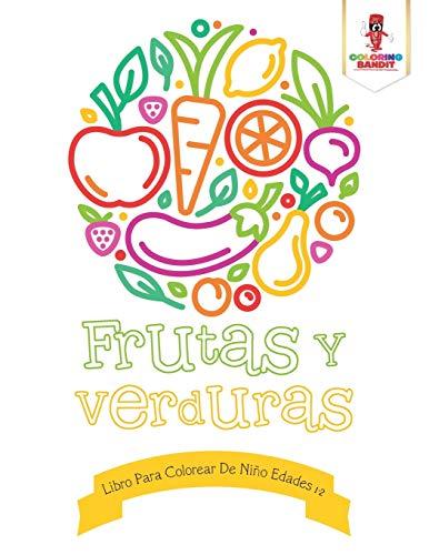 Frutas Y Verduras: Libro Para Colorear De Niño Edades 1-2