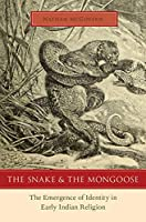 The Snake and the Mongoose: The Emergence of Identity in Early Indian Religion