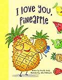 I Love You, Pineapple