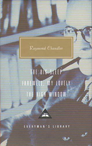 The Big Sleep, Farewell, My Lovely, The High Window: Volume 1 (Everyman Classics)