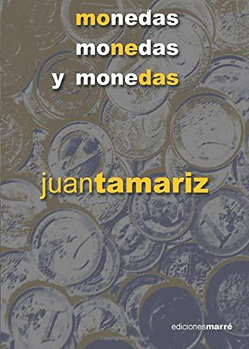 Monedas, monedas y monedas