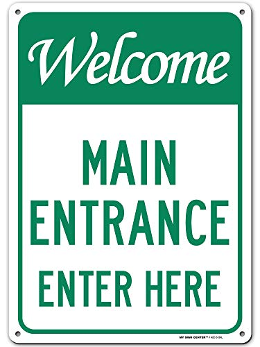 """Welcome Main Entrance Sign Enter Here, 10"""" x 14"""" Industrial Grade..."""