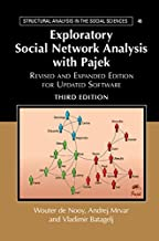 Exploratory Social Network Analysis with Pajek: Revised and Expanded Edition for Updated Software (Structural Analysis in the Social Sciences Book 46)