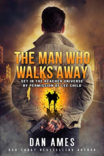 The Jack Reacher Cases (The Man Who Walks Away) by [Dan Ames]