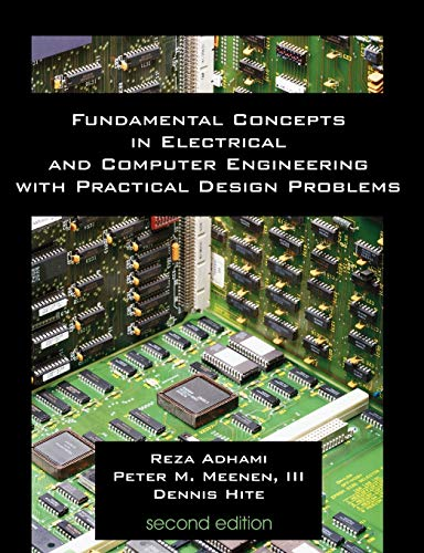 Compare Textbook Prices for Fundamental Concepts in Electrical and Computer Engineering with Practical Design Problems Second Edition 2 Edition ISBN 9781581129717 by Adhami, Reza,Meenen, III Peter M.,Hite, Denis