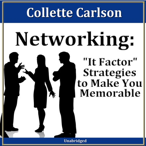 Networking: 'It Factor' Strategies to Make You Memorable audiobook cover art