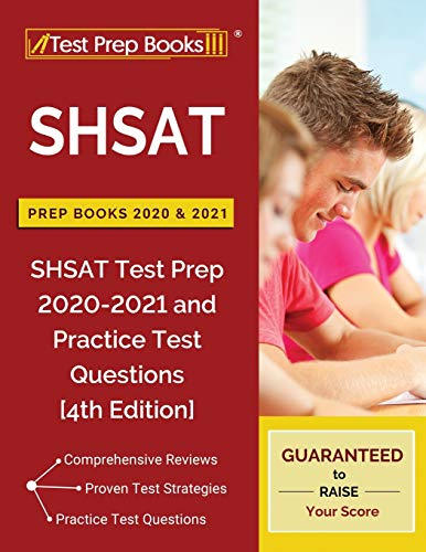 SHSAT Prep Books 2020 and 2021: SHSAT Test Prep 2020-2021 and Practice Test Questions [4th Edition]