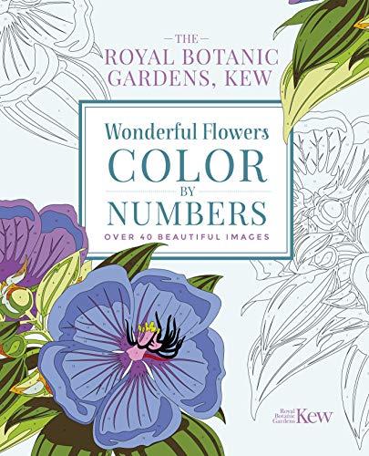 The Royal Botanic Gardens, Kew: Wonderful Flowers Color-by-Numbers: Over 40 Beautiful Images (Royal Botanic Kew Gardens Arts & Activities)