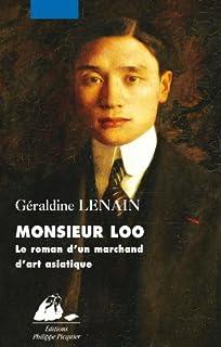 Monsieur Loo, le roman d'un marchand d'art asiatique (GRAND FORMAT) (French Edition)