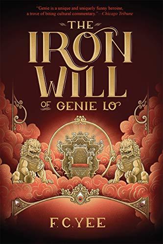 The Iron Will of Genie Lo (A Genie Lo Novel)
