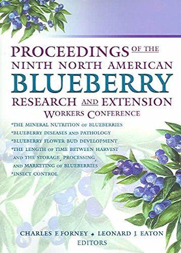[(Proceedings of the 9th North American Blueberry Research and Extension Workers Conference)] [Author: Charles Forney] published on (October, 2004)