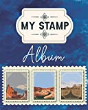 My Stamp Album: Yes, Encourage Creative Minds Activity with Stamp Stock Books Journal for Kids, Boys & Girls 120 Pages & Size 8 x 10 Stamp Collecting ... Activity Beautiful Cover My Stamp Album