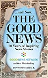 ... And Now, The Good News: 20 Years of Inspiring News Stories