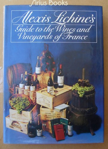 Alexis Lichine's Guide to the Wines and Vineyards