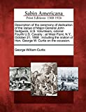Description of the ceremony of dedication of the statue of Major-General John Sedgwick, U.S. Volunteers, colonel Fourth U.S. Cavalry: at West Point, ... of Hon. George W. Curtis on the occasion.