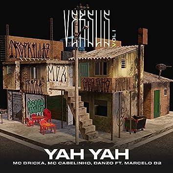 Yah Yah (Versus Vol. 1) [feat. Tropkillaz & Marcelo D2]