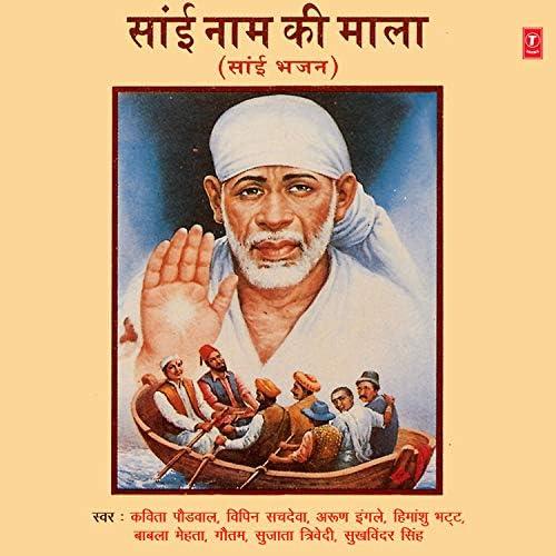 Babla Mehta, Vipin Sachdeva, Arun Ingle, Gautam, Sujata Trivedi, Sukhwinder Singh, Himanshu Bhatt & Kavita Paudwal