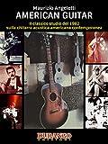 American Guitar: Il classico studio del 1982 sulla chitarra acustica americana contemporanea