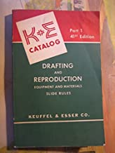 KEUFFEL & ESSER CO. K + E 41ST EDITION CATALOG PART 1 Covering Drafting and Reproduction Equipment and Materials. Slide Rules