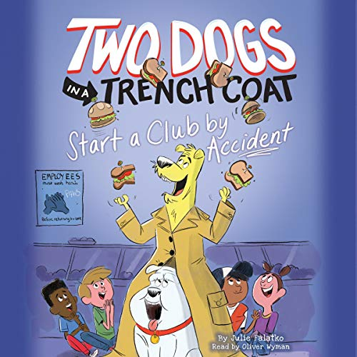 Two Dogs in a Trench Coat Start a Club by Accident audiobook cover art