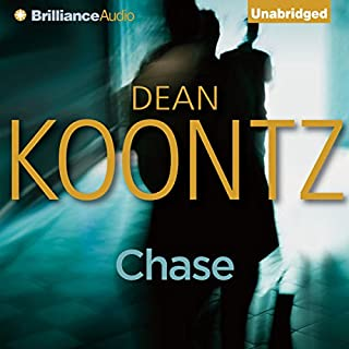 Chase                   By:                                                                                                                                 Dean Koontz                               Narrated by:                                                                                                                                 Nick Podehl                      Length: 4 hrs and 17 mins     335 ratings     Overall 4.2