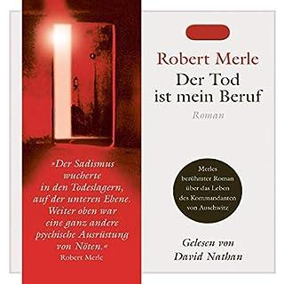 Der Tod ist mein Beruf                   Autor:                                                                                                                                 Robert Merle                               Sprecher:                                                                                                                                 David Nathan                      Spieldauer: 4 Std. und 47 Min.     19 Bewertungen     Gesamt 4,9