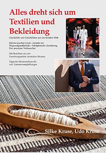 Alles dreht sich um Textilien und Bekleidung: Geschichte und Geschichten aus der textilen Welt - Tipps für Museumsbesuche + Literaturempfehlungen -