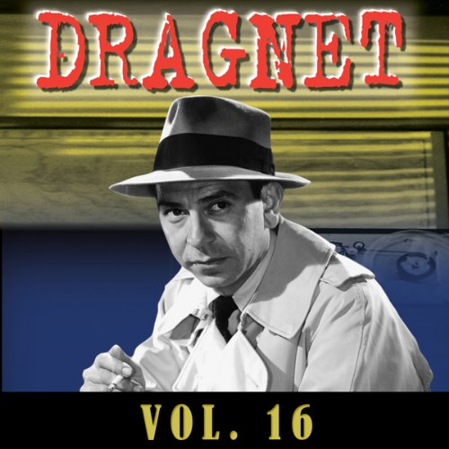 Dragnet Vol. 16 audiobook cover art