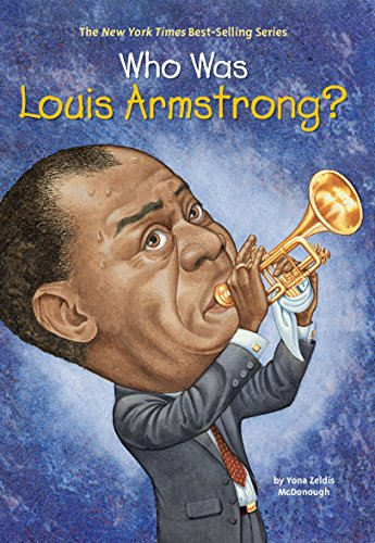 Who Was Louis Armstrong? (Who Was?)の詳細を見る