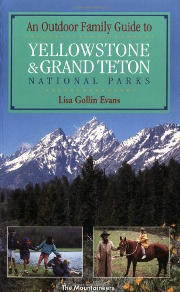 逆に被る習字Outdoor Family Guide to Yellowstone and Grand Teton (Outdoor Family Guides): An Outdoor Family Guide (English Edition)