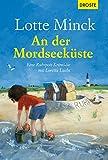 An der Mordseeküste: Eine Ruhrpott-Krimödie mit Loretta Luchs von Lotte Minck