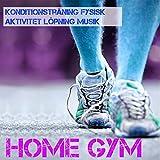 Home Gym - Konditionsträning Fysisk Aktivitet Löpning Musik, DiscoMusik och House