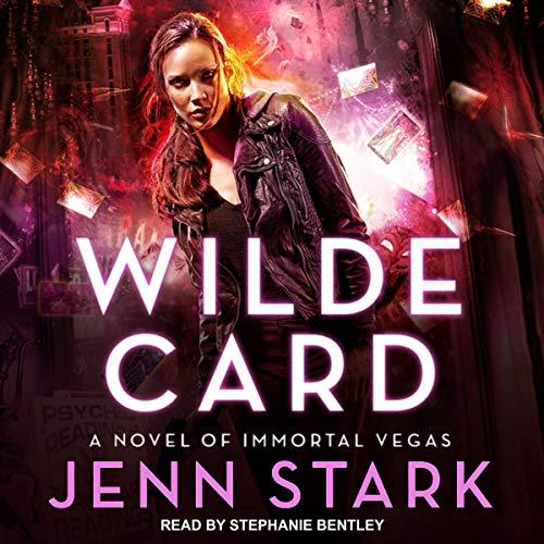 Wilde Card (Immortal Vegas) Bk 2 - Jenn Stark