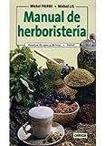 MANUAL DE HERBORISTERIA (GUIAS DEL NATURALISTA-PLANTAS MEDICINALES, HIERBAS Y HERBORISTERÍA)