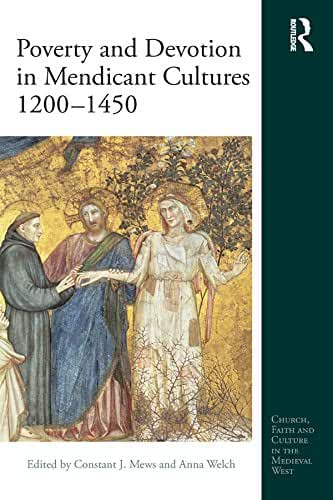 Poverty and Devotion in Mendicant Cultures 1200-1450 (Church, Faith and Culture in the Medieval West) (English Edition)