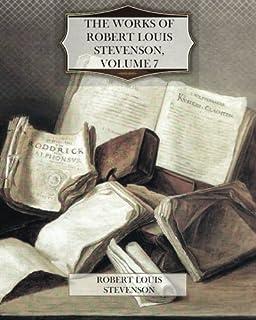 The Works of Robert Louis Stevenson, Volume 7