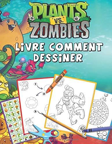plants vs zombies livre comment dessiner: Comment dessiner des plantes vs zombies 2: 32 plantes à dessiner, 16 zombies à peindre et 9 labyrinthes de zombies. (Livre non officiel): plantes vs zombies 2