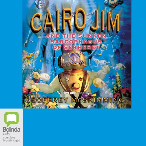 Cairo Jim and the Sunken Sarcophagus of Sekheret audiobook cover art