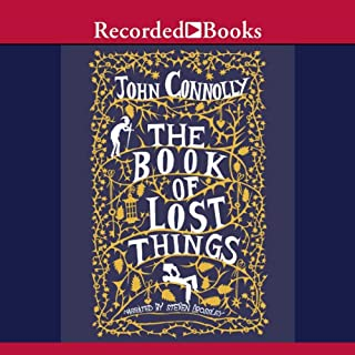 The Book of Lost Things                   By:                                                                                                                                 John Connolly                               Narrated by:                                                                                                                                 Steven Crossley                      Length: 10 hrs and 56 mins     3,235 ratings     Overall 4.3