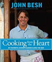 Cooking from the Heart: My Favorite Lessons Learned Along the Way (John Besh Book 3)