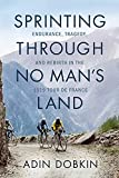 Sprinting Through No Man s Land: Endurance, Tragedy, and Rebirth in the 1919 Tour de France