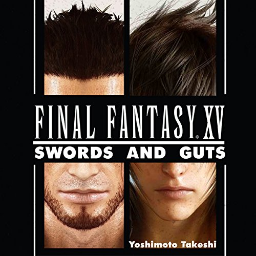 Final Fantasy XV: Swords and Gut: An Unofficial FF Novel, Volume 1 Titelbild