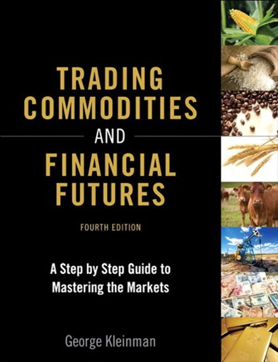 スリチンモイ地震中央Trading Commodities and Financial Futures: A Step-by-Step Guide to Mastering the Markets (English Edition)