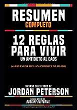 """Resumen Completo """"12 Reglas Para Vivir: Un Antidoto Al Caos (12 Rules For Life: An Antidote To Chaos)"""" - Basado En El Libro De Jordan Peterson"""