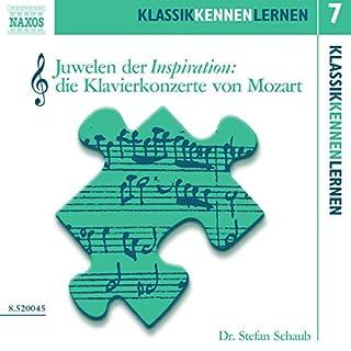 Juwelen der Inspiration: Die Klavierkonzerte von Mozart (KlassikKennenLernen 7) Titelbild
