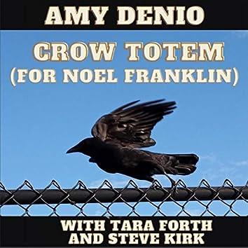 Crow Totem (For Noel Franklin)