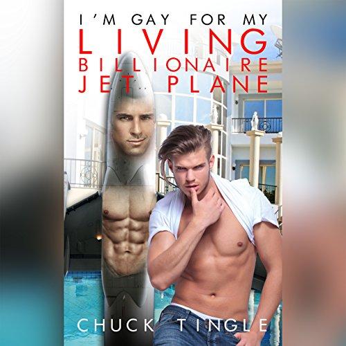 I'm Gay for My Living Billionaire Jet Plane audiobook cover art