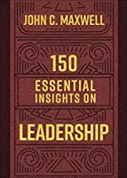 150 Essential Insights on Leadership (Legacy Inspirational Series)